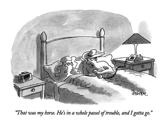 """""""That was my horse.  He's in a whole passel of trouble, and I gotta go."""" - New Yorker Cartoon-Jack Ziegler-Premium Giclee Print"""