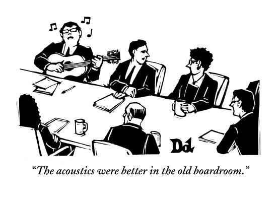 """The acoustics were better in the old boardroom."" - New Yorker Cartoon-Drew Dernavich-Premium Giclee Print"