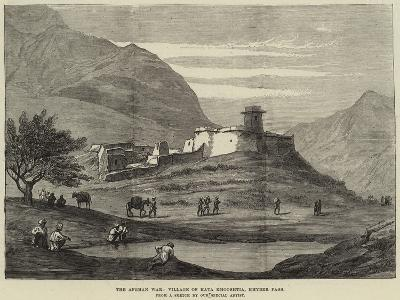 The Afghan War, Village of Kata Khooshtia, Khyber Pass--Giclee Print