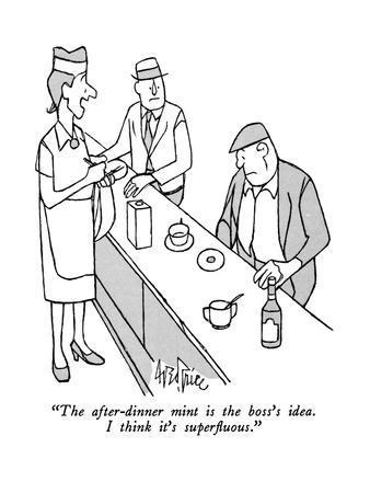 https://imgc.artprintimages.com/img/print/the-after-dinner-mint-is-the-boss-s-idea-i-think-it-s-superfluous-new-yorker-cartoon_u-l-pgt3ak0.jpg?p=0