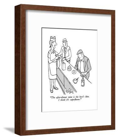 """The after-dinner mint is the boss's idea.  I think it's superfluous."" - New Yorker Cartoon-George Price-Framed Premium Giclee Print"