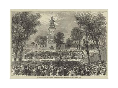 The American Centennial Festival, Independence Hall, Philadelphia, on the Fourth of July--Giclee Print