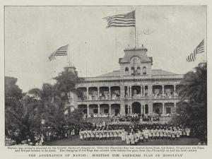 The Annexation of Hawaii, Hoisting the American Flag at Honolulu