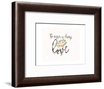 The Answer is Always Love-Tara Moss-Framed Art Print