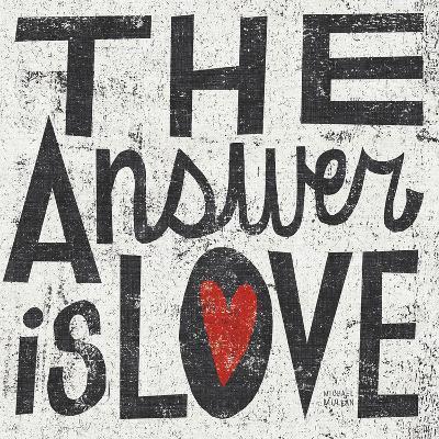 The Answer is Love Grunge Square-Michael Mullan-Art Print
