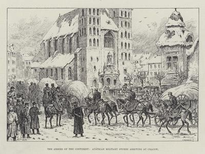 The Armies of the Continent, Austrian Military Stores Arriving at Cracow-Johann Nepomuk Schonberg-Giclee Print