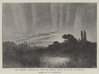 The Aurora Borealis, as Seen on Friday Night at 9 PM at Molesey--Giclee Print