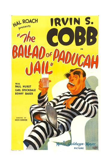 THE BALLAD OF PADUCAH JAIL, Irvin S. Cobb, 1934.--Art Print