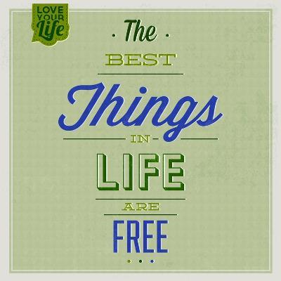 The Best Tings in Life are Free 1-Lorand Okos-Art Print