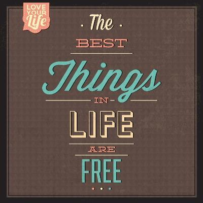 The Best Tings in Life are Free-Lorand Okos-Art Print