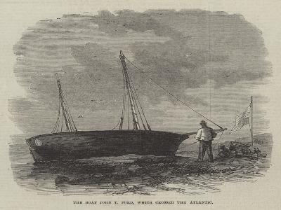 The Boat John T Ford, Which Crossed the Atlantic--Giclee Print