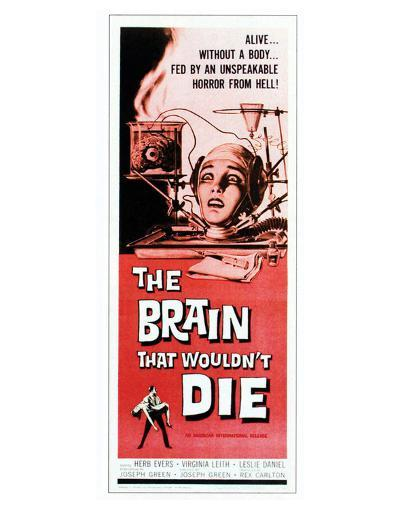 The Brain That Wouldn't Die - 1962--Giclee Print