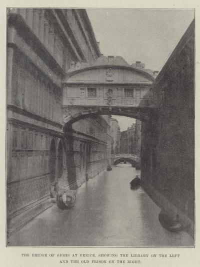The Bridge of Sighs at Venice, Showing the Library on the Left and the Old Prison on the Right--Giclee Print