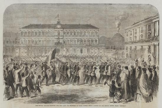 The British Brigade Marching into the Largo St Francesco Di Paola, Naples-Frank Vizetelly-Giclee Print