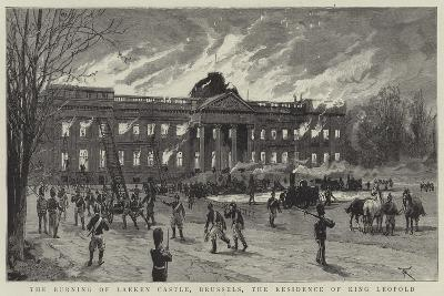 The Burning of Laeken Castle, Brussels, the Residence of King Leopold--Giclee Print