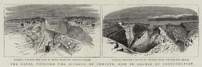The Canal Through the Isthmus of Corinth, Now in Course of Construction--Giclee Print