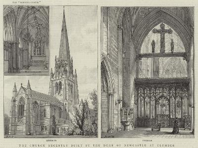 The Church Recently Built by the Duke of Newcastle at Clumber-Henry William Brewer-Giclee Print