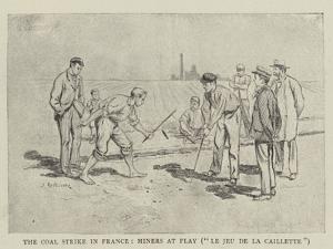 The Coal Strike in France, Miners at Play, Le Jeu De La Caillette