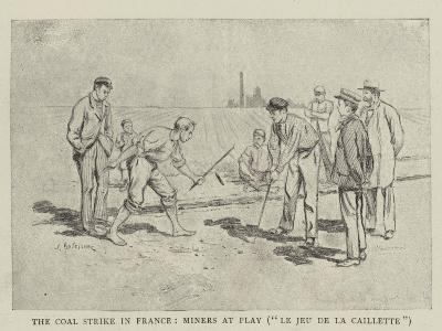The Coal Strike in France, Miners at Play, Le Jeu De La Caillette--Giclee Print