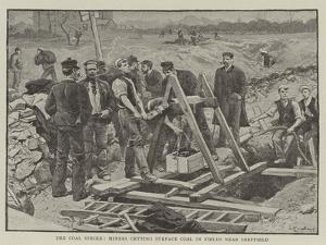 The Coal Strike, Miners Getting Surface Coal in Fields Near Sheffield