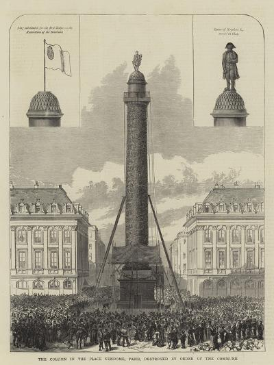 The Column in the Place Vendome, Paris, Destroyed by Order of the Commune--Giclee Print