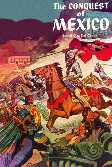The Conquest Of Mexico--Art Print