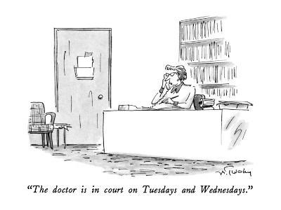 """The doctor is in court on Tuesdays and Wednesdays."" - New Yorker Cartoon-Mike Twohy-Premium Giclee Print"