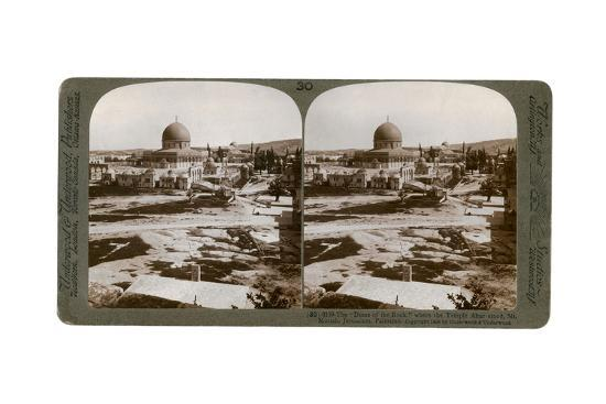 The Dome of the Rock, Where the Temple Alter Stood, Mount Moriah, Jerusalem, Palestine, 1900-Underwood & Underwood-Giclee Print