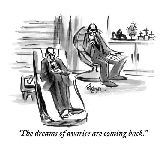 """""""The dreams of avarice are coming back."""" - New Yorker Cartoon-Lee Lorenz-Premium Giclee Print"""