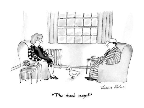"""The duck stays!"" - New Yorker Cartoon-Victoria Roberts-Premium Giclee Print"