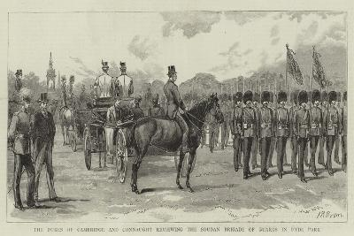 The Dukes of Cambridge and Connaught Reviewing the Soudan Brigade of Guards in Hyde Park--Giclee Print
