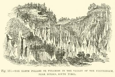 The Earth Pillars or Pyramids in the Valley of the Finsterbach, Near Botzen, South Tyrol--Giclee Print