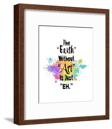 The Earth without Art is Just eh (Abstract Artist) Card