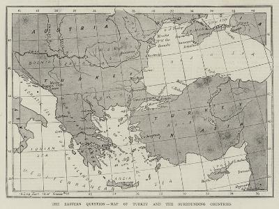The Eastern Question, Map of Turkey and the Surrounding Countries--Giclee Print