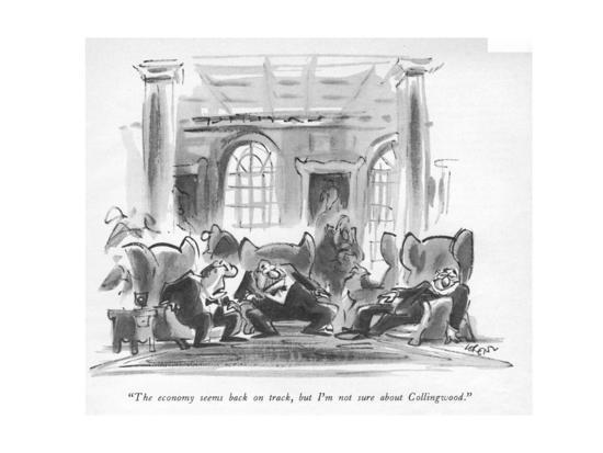 """""""The economy seems back on track, but I'm not sure about Collingwood."""" - New Yorker Cartoon-Lee Lorenz-Premium Giclee Print"""