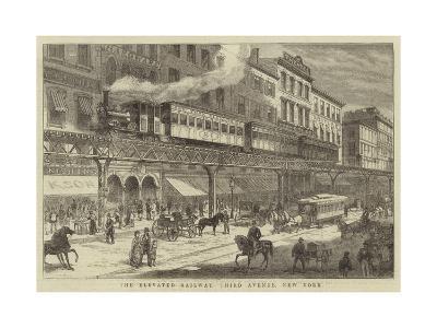 The Elevated Railway, Third Avenue, New York--Giclee Print