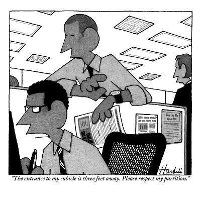 """The entrance to my cubicle is three feet away. Please respect my partition."" - New Yorker Cartoon-William Haefeli-Premium Giclee Print"