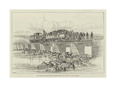 The First Railway Engine Crossing the Vaal River in South Africa--Giclee Print