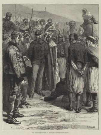 The French in Tunis, a Military Sentence of Death--Giclee Print