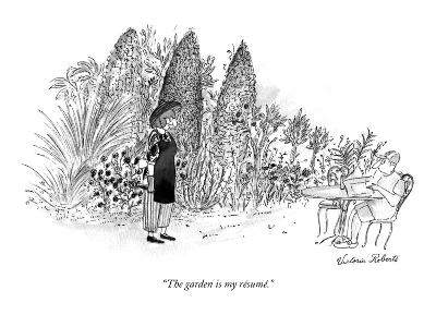"""The garden is my r?sum?."" - New Yorker Cartoon-Victoria Roberts-Premium Giclee Print"