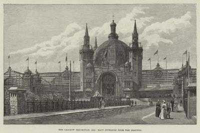 The Glasgow Exhibition, 1888, Main Entrance from the Grounds--Giclee Print
