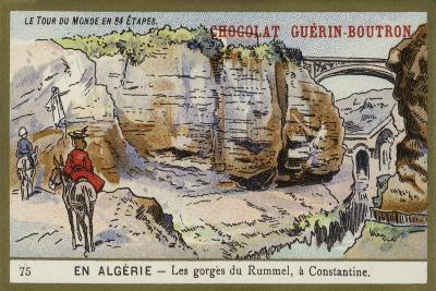 The Gorges of Rummel, Near Constantine, Algeria--Giclee Print