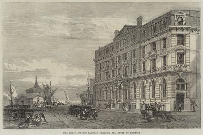The Great Eastern Railway Terminus and Hotel at Harwich--Giclee Print