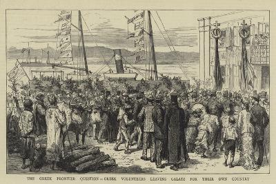 The Greek Frontier Question, Greek Volunteers Leaving Galatz for their Own Country--Giclee Print
