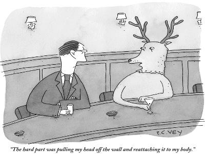 """""""The hard part was pulling my head off the wall and reattaching it to my b?"""" - New Yorker Cartoon-Peter C. Vey-Premium Giclee Print"""