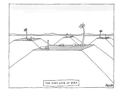 The Highline at Giza - New Yorker Cartoon-Jack Ziegler-Premium Giclee Print