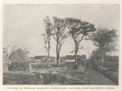 The Home of President Mckinley's Forefathers, Conagher, Near Ballymoney, Antrim--Giclee Print
