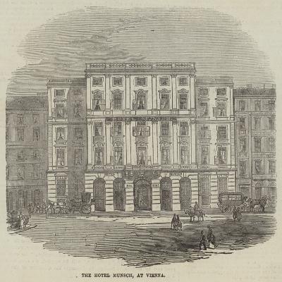 The Hotel Munsch, at Vienna--Giclee Print