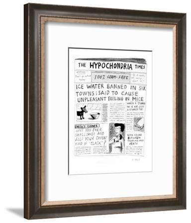 The Hypochondria Times' - Cartoon-Roz Chast-Framed Premium Giclee Print