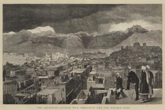 The Impending Afghan War, Peshawur and the Khyber Pass--Giclee Print